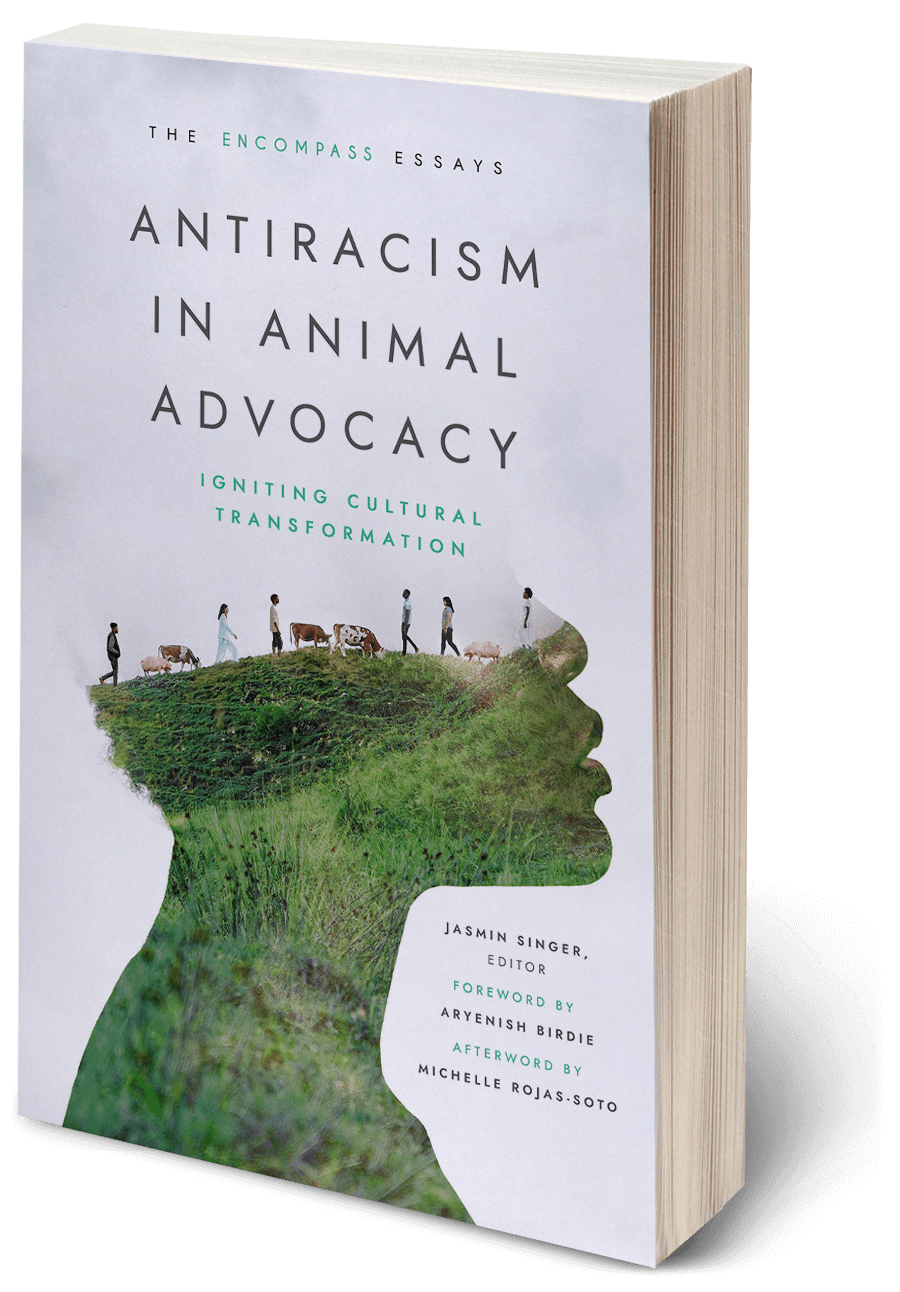 Antiracism in Animal Advocacy: Igniting Cultural Transformation - Jasmin Singer